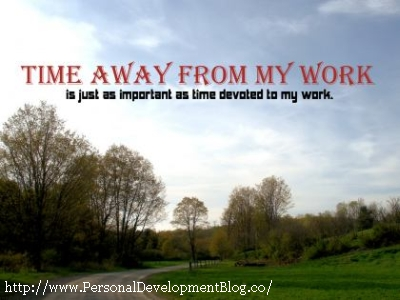 Time Away From My Work Is Just As Important As Time Devoted To My Work Inspirational Wallpaper | Inspirational Poster | Motivational Poster | Motivational Wallpaper | Inspirational Quote | Motivational Quote