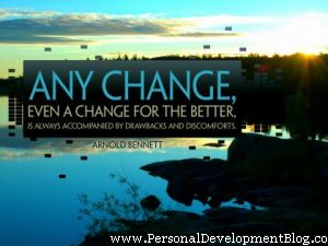 Any Change Even A Change For The Better Is Always Accompanied By Drawbacks And Discomforts by Arnold Bennett Inspirational Wallpaper | Personal Development Inspirational Wallpaper | Inspirational Poster | Motivational Poster | Motivational Wallpaper