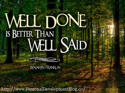 Well Done Is Better Than Well Said by Benjamin Franklin Inspirational Wallpaper | Motivational Wallpaper | Inspirational Poster | Motivational Poster | Inspirational or Motivational Quote