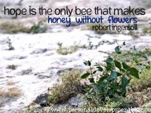 Hope Is The Only Bee That Makes Honey Without Flowers by Robert Ingersoll Inspirational Wallpaper | Personal Development Inspirational Wallpaper | Inspirational Poster | Motivational Poster | Motivational Wallpaper