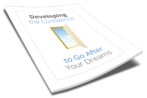 Developing the Confidence to Go After Your Dreams | Personal Development Ebook | Personal Development Blog