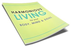 Harmonious Living For Your Body, Mind and Soul | Personal Development Ebook | Personal Development Blog