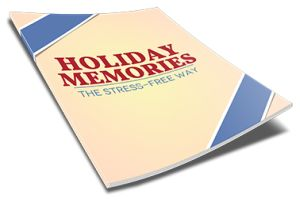 Holiday Memories The Stress-Free Way | Personal Development Ebook | Personal Development Blog