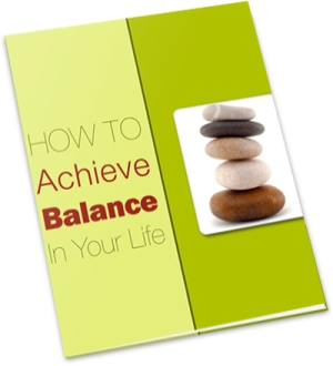 How To Achieve Balance In Your Life | Personal Development Ebook | Personal Development Blog