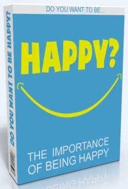 Do You Want To Be Happy | Importance Of Being Happy | Personal Development Ebook | Personal Development Blog