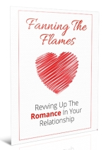 Fanning The Flames: Revving Up The Romance In Your Relationship Personal Development Ebook | Personal Development Blog