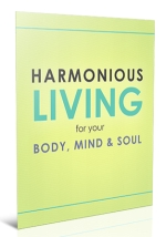 Harmonious Living For Your Body, Mind and Soul Personal Development Ebook | Personal Development Blog