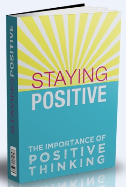 Staying Positive - The Importance of Positive Thinking | Personal Development Ebook | Personal Development Blog