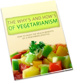 The Why's and How's of Vegetarianism | How To Enjoy The Health Benefits Of A Vegetarian Lifestyle | Personal Development Ebook | Personal Development Blog