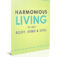 Harmonious Living For Your Body, Mind and Soul