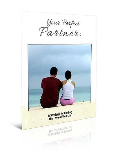 Your Perfect Partner: A Strategy for Finding The Love of Your Life