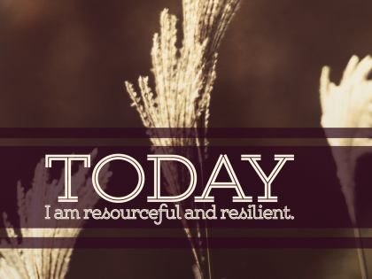 A Personal Development Poster (Today I Am Resourceful and Resilient)