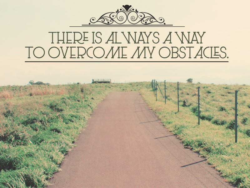 A Way To Overcome Obstacles