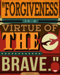 Personal Development Poster (Forgiveness Is The Virtue Of The Brave. - Indira Gandhi)