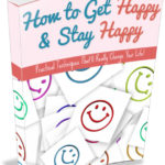 How to Get Happy and Stay Happy