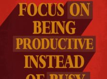 Focus On Being Productive Instead Of Busy by Tim Ferriss