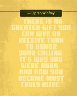Honor Your Calling by Oprah Winfrey