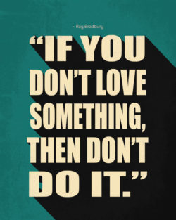 Love Something by Ray Bradbury