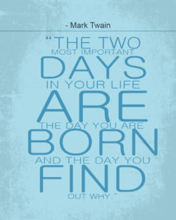Two Most Important Days In Your Life by Mark Twain