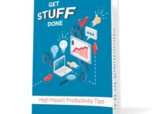 Get Stuff Done - High Impact Productivity Tips