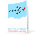 On Your Own - Developing Self-Reliance