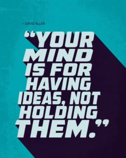 Your Mind Is For Having Ideas by David Allen