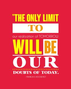 Limit To Our Realization of Tomorrow by Franklin Roosevelt