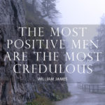 Most Credulous Men by William James
