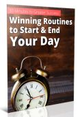 30 Minutes to Greater Success: Winning Routines to Start & End Your Day