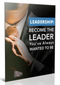 LEADERSHIP: BECOME THE LEADER Ebook
