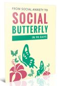 From Social Anxiety to Social Butterfly in 90 Days Ebook