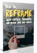 How to Reframe Self Critical Thoughts