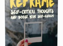 How To Reframe Self-Critical Thoughts and Boost Your Self-Esteem 300x420