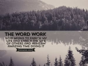 The Word WORK by Daymond John Inspirational Quote Poster