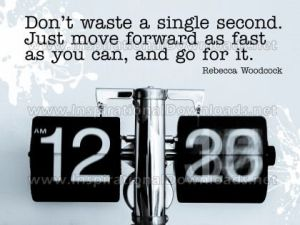 Move Forward As Fast by Rebecca Woodcock Inspirational Quote Poster