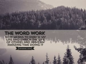 The Word WORK by Daymond John Inspirational Downloads Inspirational Quote Poster