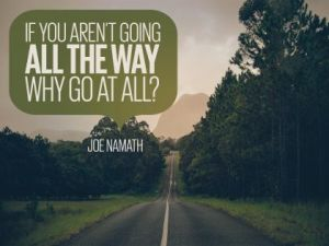 Why Go At All by Joe Namath Inspirational Downloads Inspirational Quote Poster