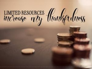Limited Resources Increase My Thankfulness by Positive Affirmations Inspirational Quote Poster