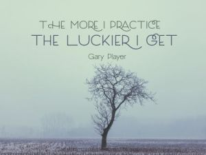 The More I Practice by Gary Player Inspirational Quote Poster