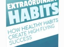 Extraordinary Habits - How Healthy Habits Create High Flying Success