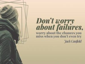 Do Not Worry About Failures Inspirational Quote by Jack Canfield