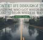 Do Not Let Life Discourage Inspirational Quote by Richard L. Evans