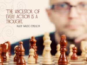 Ancestor of Every Action Inspirational Quote by Ralph Waldo Emerson