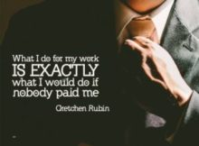 Exactly What I Would Do Inspirational Quote by Gretchen Rubin