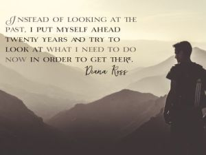 Need To Do Now Inspirational Quote by Diana Ross