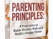 Parenting Principles - 8 Principles to Raise Healthy Kids and Build a Happy Home