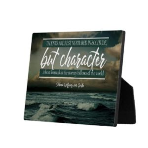 Character Is Best Formed Custom Photo Plaque by Johann Wolfgang von Goethe