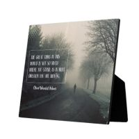 Great Thing In This World Custom Photo Plaque by Oliver Wendell Holmes
