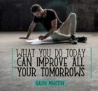 What You Do Today Inspirational Quote by Ralph Marston