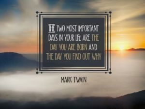 The Two Most Important Days Inspirational Quote by Mark Twain
